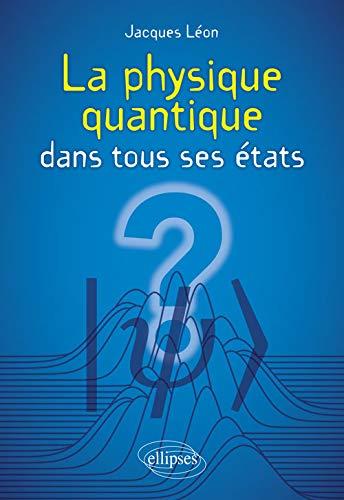 La physique quantique dans tous ses états par Léon Jacques