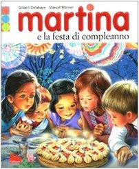 Martina e la festa di compleanno. Ediz. illustrata
