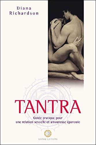 Tantra - Guide pratique pour une relation sexuelle et amoureuse épanouie par Diana Richardson