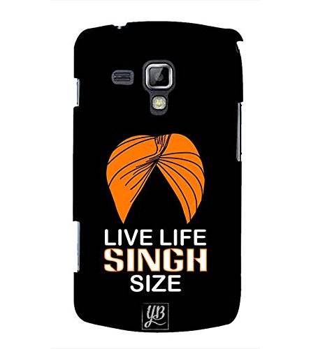 YuBingo Designer Printed Plastic Mobile Back Case Cover Panel for Samsung Galaxy S Duos : S Duos 2 ( Live Life Singh Size )  available at amazon for Rs.499