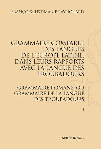 Grammaire comparée des langues de l'Europe latine. Grammaire romane ou.(1816-1821). 2 vols par François-Just-Marie Raynouard