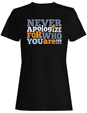 Nunca te disculpes por quien eres inspire camiseta de las mujeres c954f