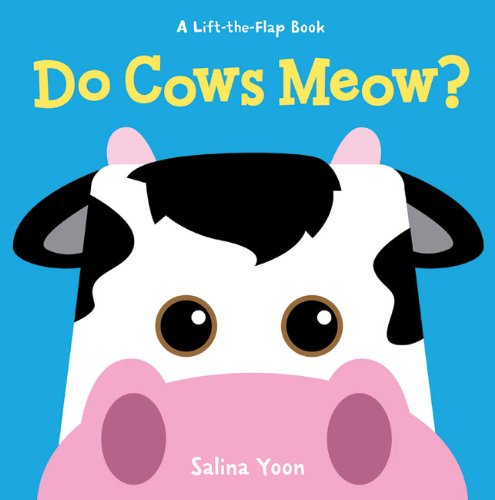 Do Cows Meow? (Lift the Flaps)