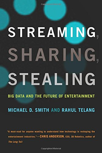 Streaming, Sharing, Stealing: Big Data and the Future of Entertainment (The MIT Press) por Michael D. Smith