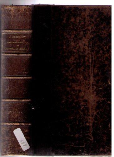 Manuel-formulaire de l'enregistrement des domaines et du timbre suivi d'un precis de manutention et de comptabilite, 8ème éd.