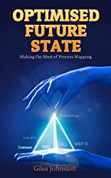 Optimised Future State: Making the Most of Process Mapping (The Business Productivity Series Book 11)
