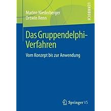 Das Gruppendelphi-Verfahren: Vom Konzept bis zur Anwendung