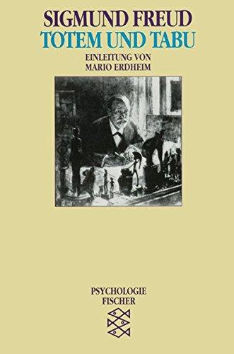 Totem und Tabu: Einige Übereinstimmungen im Seelenleben der Wilden und der Neurotiker. (Psychologie) por Sigmund Freud