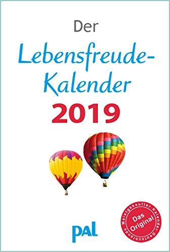 Der Lebensfreude-Kalender 2019. PAL