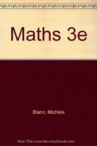 Maths 3e par Michèle Blanc, Dominique Dejean