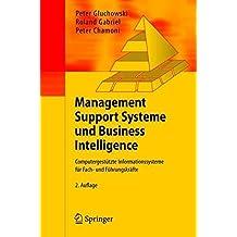 Management Support Systeme und Business Intelligence: Computergest????tzte Informationssysteme f????r Fach- und F????hrungskr????fte (German Edition) by Peter Gluchowski (2007-10-18)