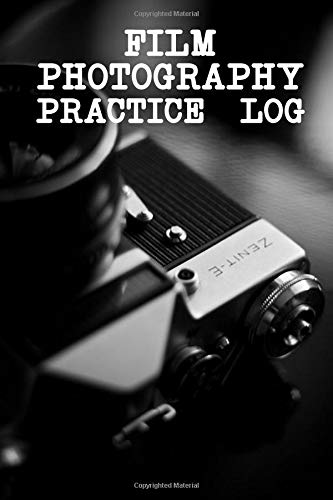 Film Photography Practice Log: This Practice Book Designed For Film Photographers - Achieve The Best Results With Every Shot - Improve Your ... Track Photography Data And Frame Information (Beste 35mm-film)