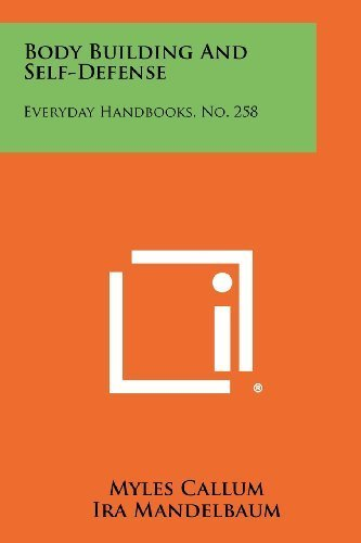 Body Building and Self-Defense: Everyday Handbooks, No. 258 by Myles Callum (2012-10-27) par Myles Callum