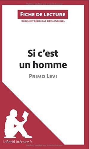 Si c'est un homme de Primo Levi (Fiche de lecture): Rsum Complet Et Analyse Dtaille De L'oeuvre by Sibylle Greindl (2014-04-22)