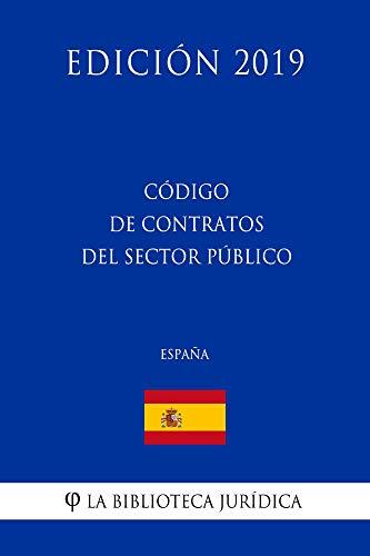 Código de Contratos del Sector Público (España) (Edición 2019) por La Biblioteca Jurídica