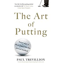 The Art of Putting: Trevillion's Method of Perfect Putting
