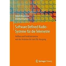 Software Defined Radio-Systeme für die Telemetrie: Aufbau und Funktionsweise von der Antenne bis zum Bit-Ausgang