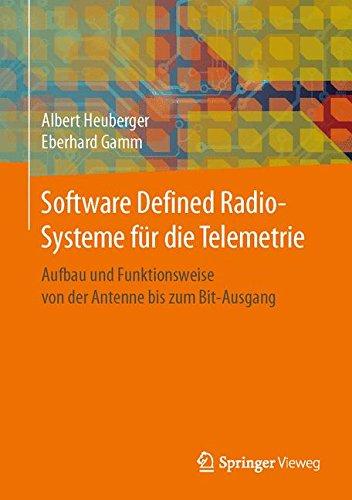 Software Defined Radio-Systeme für die Telemetrie: Aufbau und Funktionsweise von der Antenne bis zum Bit-Ausgang Radio Communication System