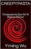 CREEPYPASTA: Creepypastas Que No Te Dejaran Dormir