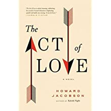 [ THE ACT OF LOVE ] Jacobson, Howard (AUTHOR ) Apr-09-2011 Paperback