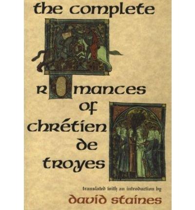[ THE COMPLETE ROMANCES OF CHR'TIEN DE TROYES - IPS ] The Complete Romances of Chr'tien de Troyes - IPS By Chretien de Troyes ( Author ) Jan-1991 [ Paperback ]