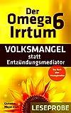 Der Omega 6 Irrtum: VOLKSMANGEL statt Entzündungsmediator (Leseprobe) (German Edition)