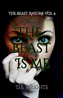 The Beast Is Me (The Beast And Me Book 4) by [Wrights, D. S.]