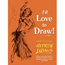 [(I'd Love to Draw)] [ By (author) Andrew Loomis, By (author) Alex Ross ] [October, 2014]