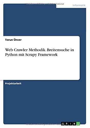 Web Crawler Methodik. Breitensuche in Python mit Scrapy Framework