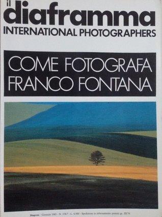 FRANCO FONTANA - IL DIAFRAMMA INTERNATIONAL PHOTOGRAPHERS COME FOTOGRAFA FRANCO FONTANA