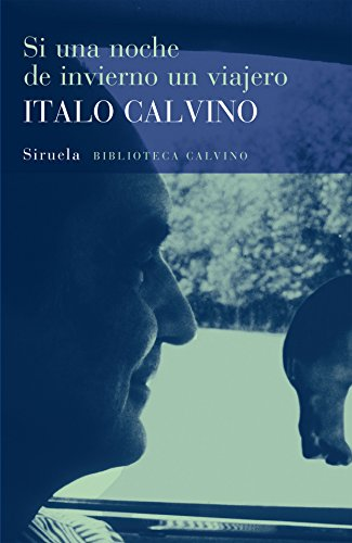 Si una noche de invierno un viajero (Biblioteca Italo Calvino) por Italo Calvino