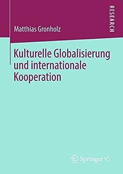 Kulturelle Globalisierung und internationale Kooperation
