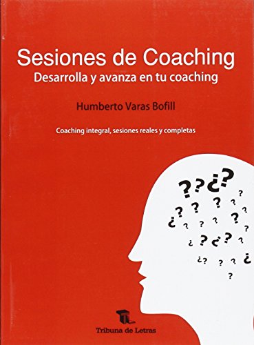 Descargar Libro Sesiones De Coaching. Desarrolla Y Avanza En Tu Coaching de Humberto Varas Bofill