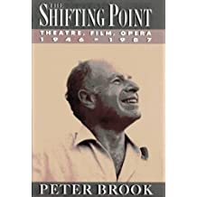 The Shifting Point 1946-1987 by Peter Brook (1987-09-01)