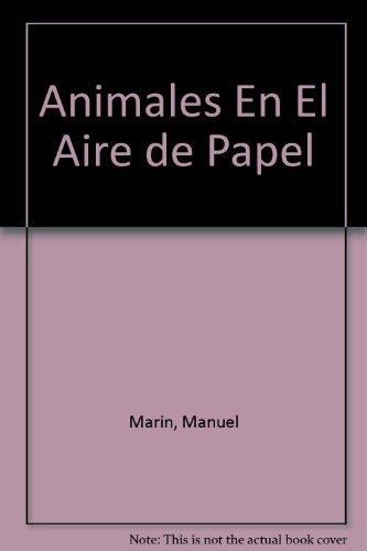 Animales en el aire de papel/Paper Animals In The Air par Manuel Marin