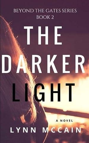 The Darker Light: Beyond the Gates Book