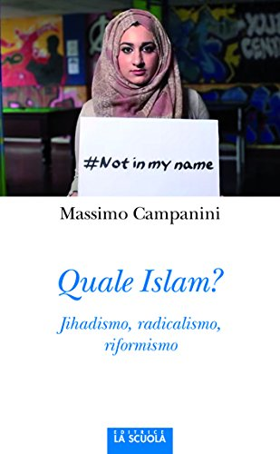 Quale Islam? Jihadismo, radicalismo, riformismo