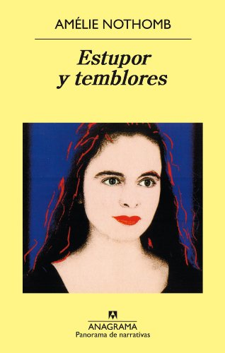 Estupor y temblores (Panorama de narrativas nº 459) por Amélie Nothomb