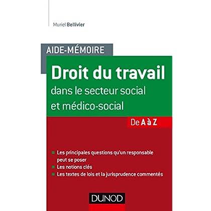Aide-mémoire - Droit du travail dans le secteur social et médico-social - De A à Z