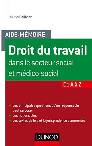 Aide-mémoire - Droit du travail dans le secteur social et médico-social - De A à Z par Muriel Bellivier