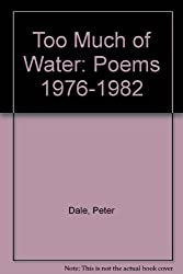 Too Much of Water: Poems 1976-1982