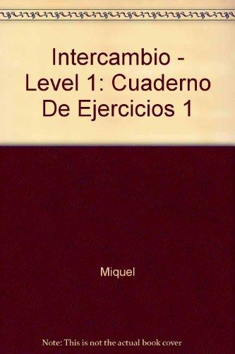 Intercambio 1 : Cuaderno de ejercicios y resumen gramatical, 6ème édition par Miquel