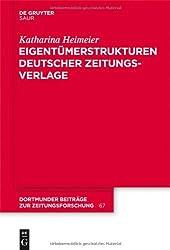 Eigentumerstrukturen Deutscher Zeitungsverlage (Dortmunder Beitrage Zur Zeitungsforschung)