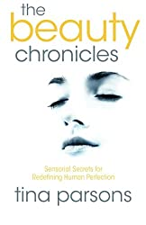The Beauty Chronicles: Sensorial Secrets for Redefining Human Perfection