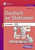 Deutsch an Stationen spezial: Grammatik 3/4: Handlungsorientierte Materialien für die Klassen 3 und 4 (Stationentraining Grundschule Deutsch)