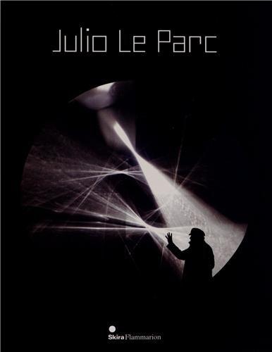 Julio Le Parc par Arnauld Pierre, Hans Ulrich Obrist, Jean-Louis Pradel