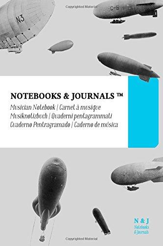 Cuaderno de Música Notebooks & Journals, Zeppelins (Colección Vintage), Pocket: Tapa Blanda (10.16 x 15.24 cm)(Cuaderno Pentagramado, Libreta Pentagrama, Bloc de Música) por Notebooks and Journals