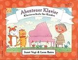 ABENTEUER KLAVIER - VORSTUFE ENTDECKUNGEN - arrangiert für Klavier [Noten / Sheetmusic] Komponist: VOGT JANET + BATES L