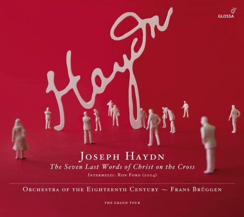 Haydn: The Seven Last Words of Christ on the Cross (Intermezzi composed by Ron Ford) by Orchestra of the Eighteenth Century - Usa Cross Century