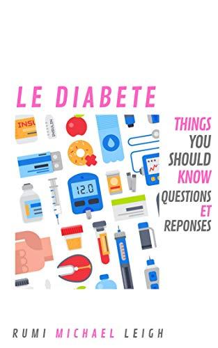 Ebook epub Le Diabète : Things you should know (Questions et Réponses)